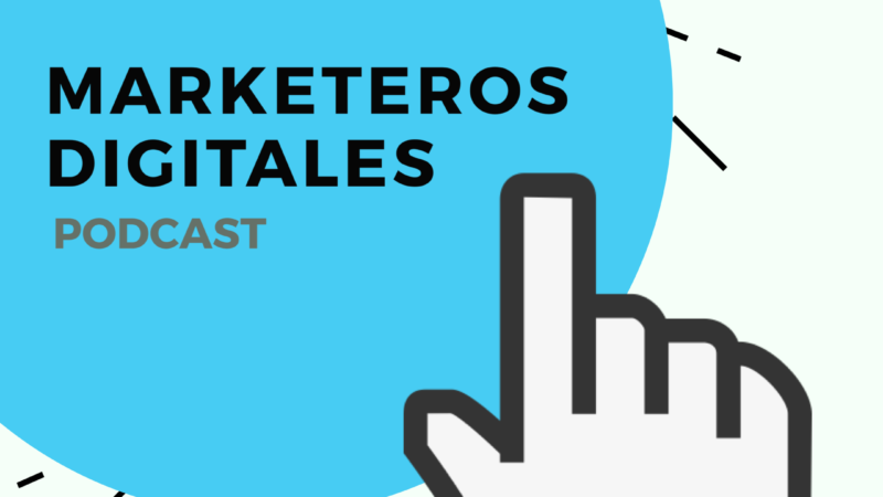 "Nuevo Podcast! ""Marketeros Digitales"""